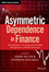 Asymmetric Dependence in Finance: Diversification, Correlation and Portfolio Management in Market Downturns (1119289017) cover image