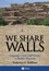 We Share Walls: Language, Land, and Gender in Berber Morocco (1405154217) cover image
