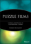 Puzzle Films: Complex Storytelling in Contemporary Cinema (1405168617) cover image