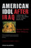American Idol After Iraq: Competing for Hearts and Minds in the Global Media Age (1405187417) cover image
