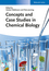 Concepts and Case Studies in Chemical Biology (3527336117) cover image
