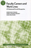 Faculty Careers and Work Lives: A Professional Growth Perspective: ASHE Higher Education Report, Volume 34, Number 3 (0470439718) cover image