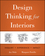 Design Thinking for Interiors: Inquiry, Experience, Impact (0470569018) cover image
