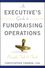 An Executive's Guide to Fundraising Operations: Principles, Tools and Trends (0470610018) cover image