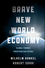 Brave New World Economy: Global Finance Threatens Our Future (1118004418) cover image