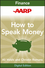 AARP How to Speak Money: The Language and Knowledge You Need Now (1118373618) cover image