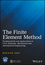 The Finite Element Method: Fundamentals and Applications in Civil, Hydraulic, Mechanical and Aeronautical Engineering (1119107318) cover image