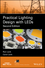 Practical Lighting Design with LEDs, 2nd Edition (1119165318) cover image