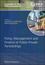 Policy, Management and Finance of Public-Private Partnerships (1405177918) cover image