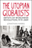 The Utopian Globalists: Artists of Worldwide Revolution, 1919-2009 (1405193018) cover image