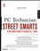 PC Technician Street Smarts: A Real World Guide to CompTIA A+ Skills (0470121319) cover image