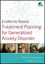 Evidence-Based Treatment Planning for Generalized Anxiety Disorder DVD (0470417919) cover image