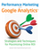 Performance Marketing with Google Analytics: Strategies and Techniques for Maximizing Online ROI (0470578319) cover image