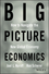 Big Picture Economics: How to Navigate the New Global Economy (0470641819) cover image