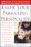 Know Your Parenting Personality: How to Use the Enneagram to Become the Best Parent You Can Be (0471250619) cover image