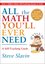 All the Math You'll Ever Need: A Self-Teaching Guide, Revised Edition (0471317519) cover image