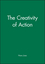 The Creativity of Action (0745617719) cover image