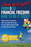From 0 to Financial Freedom: How To Do It Today! (1118597419) cover image