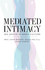 Mediated Intimacy: Sex Advice in Media Culture (1509509119) cover image