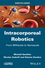 Intracorporeal Robotics: From Milliscale to Nanoscale (1848213719) cover image