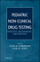 Pediatric Non-Clinical Drug Testing: Principles, Requirements, and Practice (047044861X) cover image