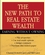 The New Path to Real Estate Wealth: Earning Without Owning (047146791X) cover image