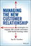 Managing the New Customer Relationship: Strategies to Engage the Social Customer and Build Lasting Value (111809221X) cover image