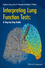 Interpreting Lung Function Tests: A Step-by Step Guide (111840551X) cover image
