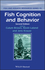 Fish Cognition and Behavior, 2nd Edition (144433221X) cover image