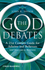 The God Debates: A 21st Century Guide for Atheists and Believers (and Everyone in Between) (144433641X) cover image