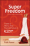 Super Freedom: Create a Worry-Free Financial Future in 6 Steps (174246971X) cover image