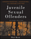 Understanding, Assessing, and Rehabilitating Juvenile Sexual Offenders, 2nd Edition (0470551720) cover image