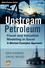 Upstream Petroleum Fiscal and Valuation Modeling in Excel: A Worked Examples Approach (0470686820) cover image