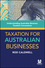 Taxation for Australian Businesses: Understanding Australian Business Taxation Concessions (0730309320) cover image
