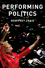Performing Politics: Media Interviews, Debates and Press Conferences (0745689620) cover image