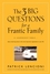 The Three Big Questions for a Frantic Family: A Leadership Fable About Restoring Sanity To The Most Important Organization In Your Life (0787995320) cover image