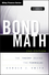 Bond Math: The Theory Behind the Formulas, + Website, 2nd Edition (1118866320) cover image