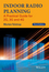 Indoor Radio Planning: A Practical Guide for 2G, 3G and 4G, 3rd Edition (1118913620) cover image