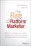 The Rise of the Platform Marketer: Performance Marketing with Google, Facebook, and Twitter, Plus the Latest High-Growth Digital Advertising Platforms (1119059720) cover image
