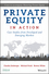 Private Equity in Action: Case Studies from Developed and Emerging Markets (1119328020) cover image