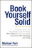 Book Yourself Solid: The Fastest, Easiest, and Most Reliable System for Getting More Clients Than You Can Handle Even if You Hate Marketing and Selling, 3rd Edition (1119431220) cover image