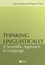 Thinking Linguistically: A Scientific Approach to Language (1405108320) cover image