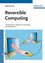 Reversible Computing: Fundamentals, Quantum Computing, and Applications (3527409920) cover image