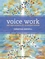 Voice Work: Art and Science in Changing Voices (0470019921) cover image