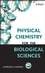 Physical Chemistry for the Biological Sciences (0470122021) cover image