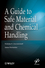 A Guide to Safe Material and Chemical Handling (0470625821) cover image