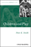Children and Play: Understanding Children's Worlds (0631235221) cover image