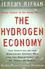 The Hydrogen Economy: The Creation of the Worldwide Energy Web and the Redistribution of Power on Earth (0745630421) cover image
