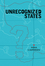 Unrecognized States: The Struggle for Sovereignty in the Modern International System (0745653421) cover image