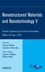 Nanostructured Materials and Nanotechnology V: Ceramic Engineering and Science Proceedings, Volume 32, Issue 7 (1118059921) cover image